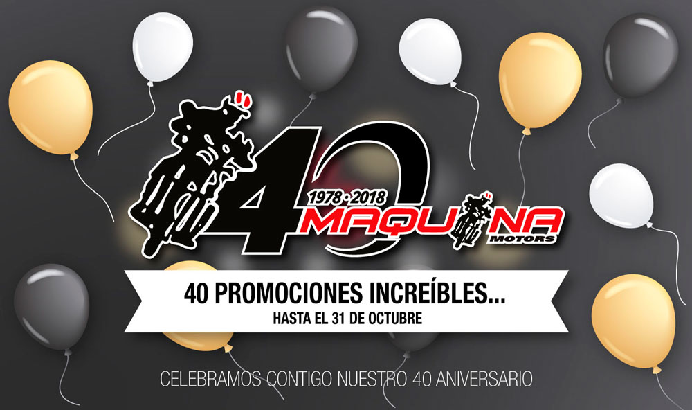 40 Años, 40 Promociones Increíbles en Motos de Maquina Motors