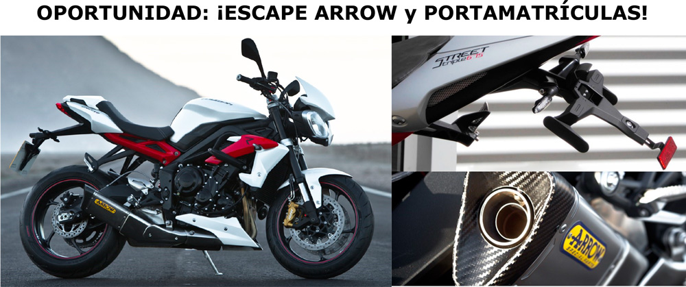 OFERTAS ESPECIALES ACCESORIOS: Street Triple Escape Arrow y portamatrículas