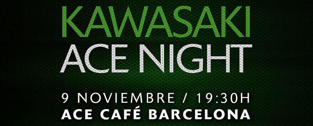 Kawasaki Ace Night Noviembre 9