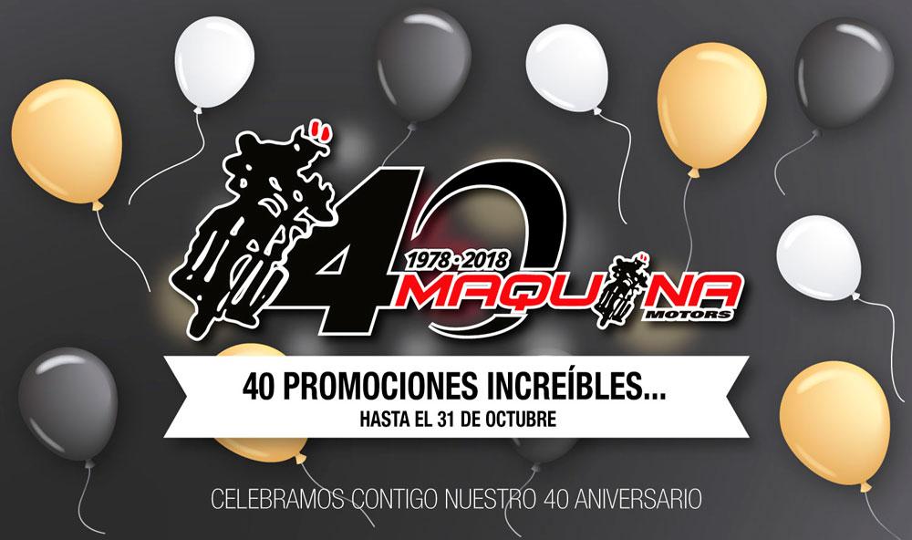 Celebramos nuestro 40 Aniversario contigo. Promociones y Ofertas Maquina Motors